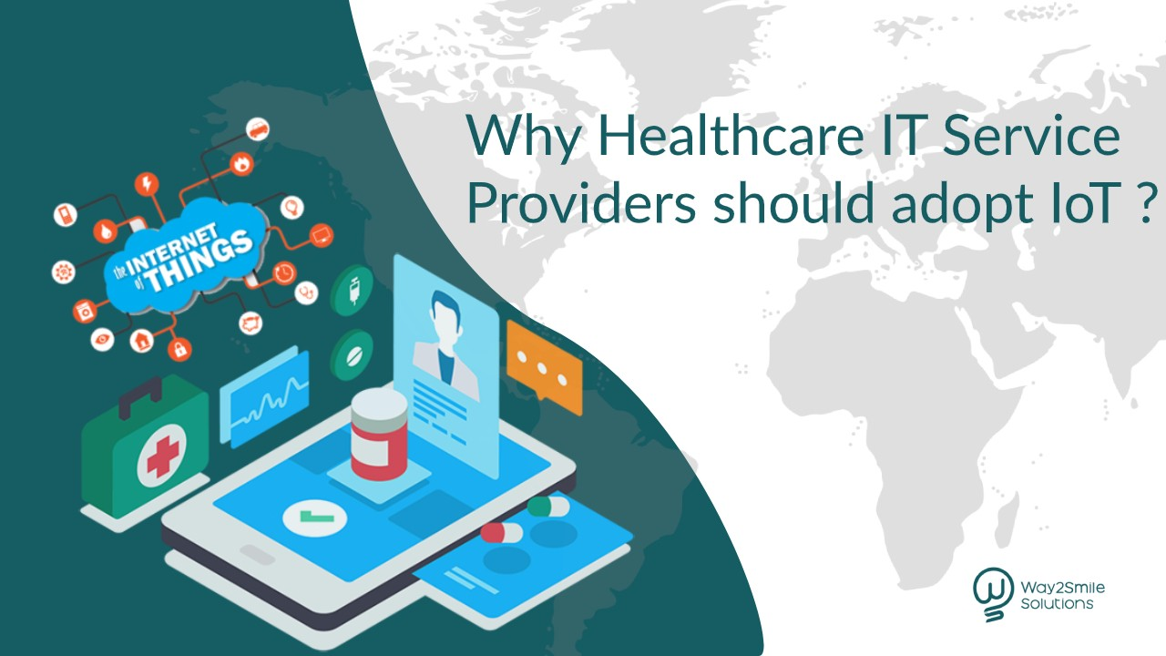 Why Healthcare IT Service Providers should adopt IoT?