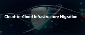 Cloud-to-cloud infrastructure migration
